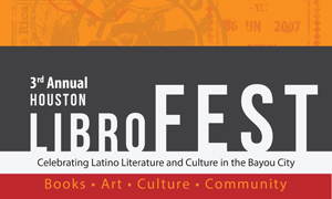 3rd Annual Houston LibroFEST: Saturday, September 27, 2014