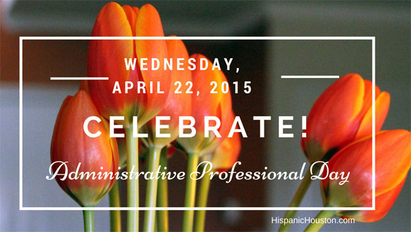Administrative Professional Day is Wednesday, April 22, 2015
