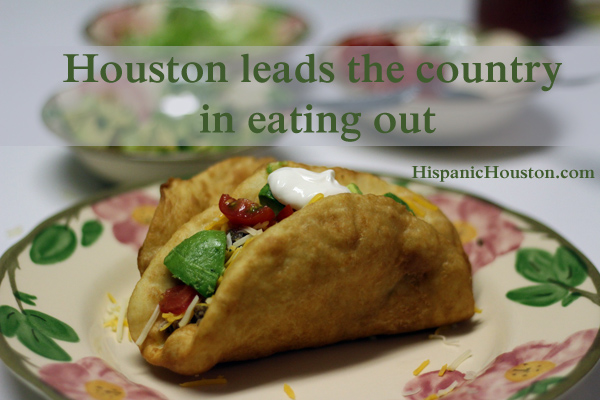 Houston leads the country in eating out