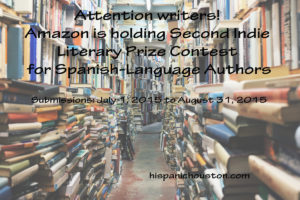 Attention writers! Amazon is holding Second Indie Literary Prize Contest for Spanish-Language Authors