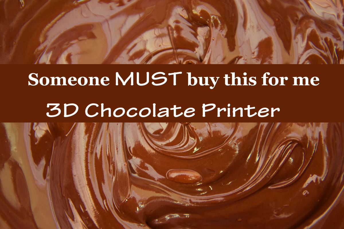 Someone MUST buy this for me: 3D chocolate printer