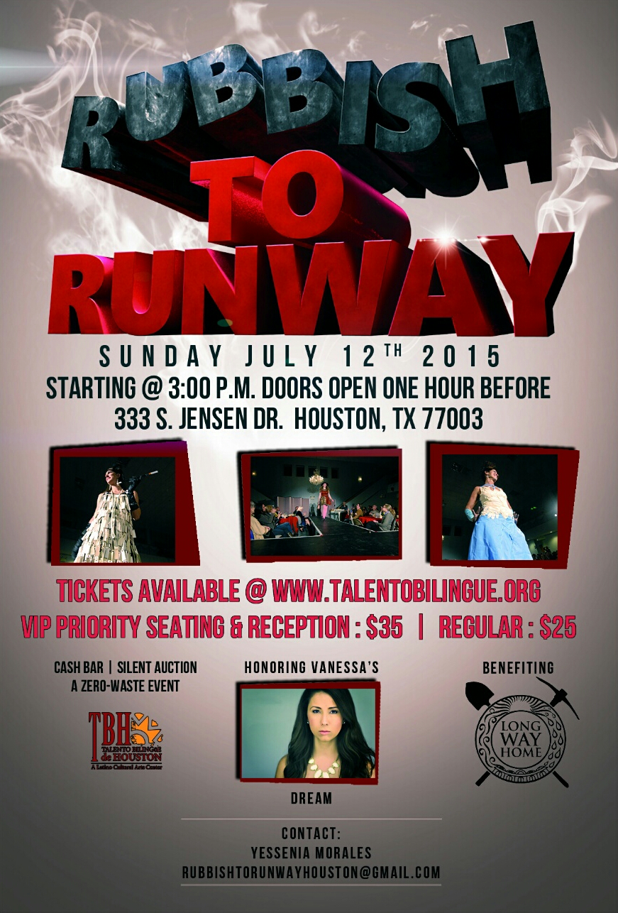 Rubbish to Runway-Houston Fashion Show on Sunday, July 12, 2015 (more info at www.hispanichouston.com)