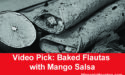 Video Pick: Baked Flautas with Mango Salsa