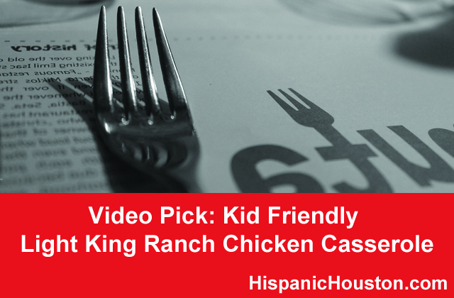Video Pick: Kid Friendly Light King Ranch Chicken Casserole