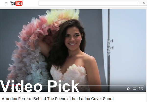 Video Pick: America Ferrera Behind The Scenes at her Latina Cover Shoot