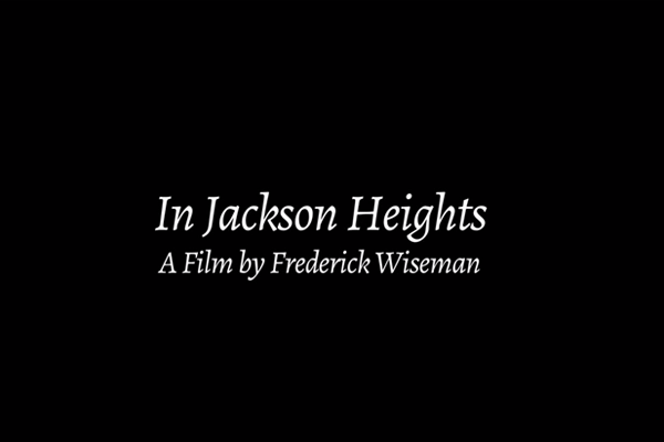 "Documentary ""In Jackson Heights"" at MFAH + Trailer"