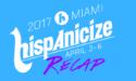 Hispanicize 2017 Recap (hispanichouston.com)